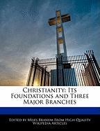 Christianity: Its Foundations and Three Major Branches - Wright, Eric; Branum, Miles
