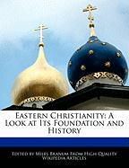 Eastern Christianity: A Look at Its Foundation and History - Wright, Eric; Branum, Miles