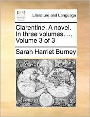 Clarentine. a Novel. in Three Volumes. ... Volume 3 of 3