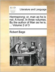 Hermsprong; Or, Man as He Is Not. a Novel. in Three Volumes. by the Author of Man as He Is. ... Volume 2 of 3