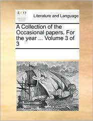 A Collection of the Occasional Papers. for the Year ... Volume 3 of 3