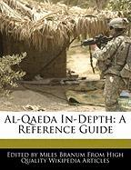 Al-Qaeda In-Depth: A Reference Guide - Branum, Miles