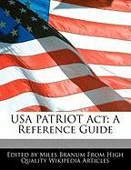 USA Patriot ACT: A Reference Guide - Branum, Miles