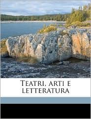 Teatri, Arti E Letteratura