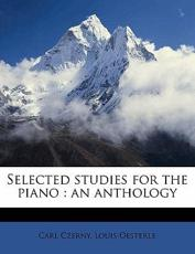 Selected Studies for the Piano: An Anthology
