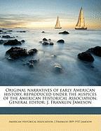 Original Narratives of Early American History, Reproduced Under the Auspices of the American Historical Association. General Editor: J. Franklin James - Jameson, J. Franklin 1859