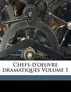 Chefs-D'Oeuvre Dramatiques Volume 1