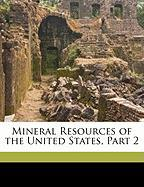 Mineral Resources of the United States, Part 2