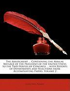 The Abridgment ... Containing the Annual Message of the President of the United States to the Two Houses of Congress ... with Reports of Departments a