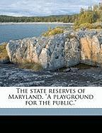 The State Reserves of Maryland.