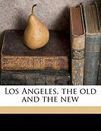Los Angeles, the Old and the New - Scott, Winfield