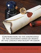 Contribution to the Knowledge of the Different Kinds of Brand in the Cereals and Blight in Grain