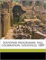 Souvenir Programme, Fall Celebration, Louisville, 1889