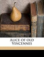 Alice of Old Vincennes - Thompson, Maurice