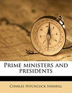 Prime Ministers and Presidents - Sherrill, Charles Hitchcock