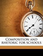 Composition and Rhetoric for Schools - Herrick, Robert; Damon, Lindsay Todd