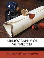 Bibliography of Minnesota - Williams, J. Fletcher 1834-1895