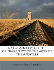 A Commentary on the Original Text of the Acts of the Apostles
