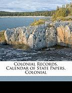 Colonial Records. Calendar of State Papers, Colonial