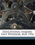 Educational Inquiry, East Windsor, May 1916