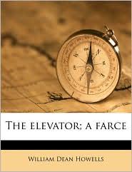 The Elevator; A Farce