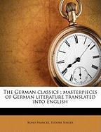 The German Classics: Masterpieces of German Literature Translated Into English