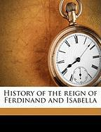 History of the Reign of Ferdinand and Isabella