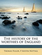 The History of the Worthies of England - Fuller, Thomas; Nuttall, P. Austin
