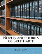 Novels and Stories of Bret Harte - Harte, Bret