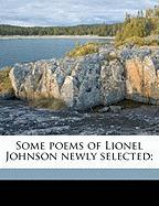 Some Poems of Lionel Johnson Newly Selected; - Johnson, Lionel Pigot; Guiney, Louise Imogen