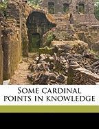 Some Cardinal Points in Knowledge - Hodgson, Shadworth Hollway