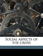 Social Aspects of the Cross - Coffin, Henry Sloane
