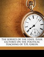 The Service of the State. Four Lectures on the Political Teaching of T.H. Green