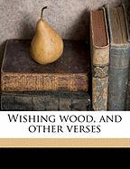 Wishing Wood, and Other Verses - Falconer, Agnes S.