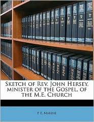 Sketch of REV. John Hersey, Minister of the Gospel, of the M.E. Church