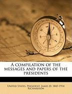A Compilation of the Messages and Papers of the Presidents - Richardson, James D. 1843