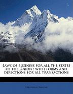 Laws of Business for All the States of the Union: With Forms and Directions for All Transactions - Parsons, Theophilus