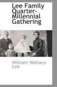 Lee Family Quarter-Millennial Gathering