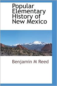 Popular Elementary History of New Mexico