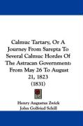 Calmuc Tartary, or a Journey from Sarepta to Several Calmuc Hordes of the Astracan Government: From May 26 to August 21, 1823 (1831)