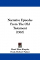 Narrative Episodes from the Old Testament (1910)