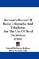 Robison's Manual of Radio Telegraphy and Telephony: For the Use of Naval Electricians (1918)