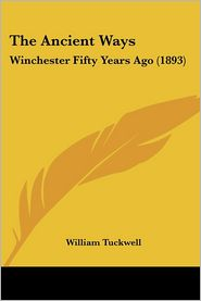 The Ancient Ways: Winchester Fifty Years Ago (1893)