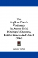 The Anglican Church Vindicated: In Answer to M. D'Aubigne's Discourse, Entitled Geneva and Oxford (1844)