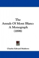 The Annals of Mont Blanc: A Monograph (1898)