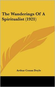The Wanderings of a Spiritualist (1921)