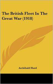 The British Fleet in the Great War (1918)
