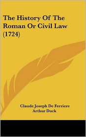 The History of the Roman or Civil Law (1724)