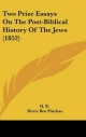 Two Prize Essays on the Post-Biblical History of the Jews (1852)
