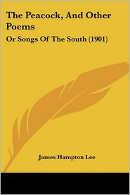 The Peacock, and Other Poems: Or Songs of the South (1901)